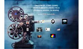 EL CINE COMO HERRAMIENTA DIDÁCTICA (Primera sesión)