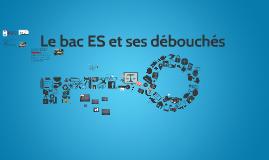 Copy of Le Bac ES et ses débouchés