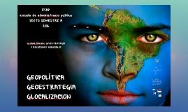 Copy of GEOPOLITICA , GEOESTRATEGIA, GLOCALIZACION