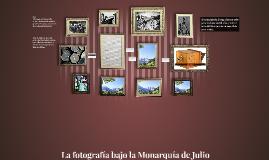La fotografía bajo la Monarquia de Julio