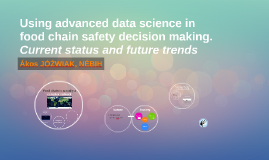 Using advanced data science in food chain safety decision making. Current status and future trends