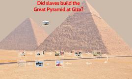 WHO BUILT PYRAMIDS?