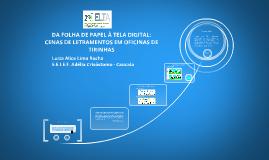 DA FOLHA DE PAPEL À TELA DIGITAL: CENAS DE LETRAMENTOS EM OF