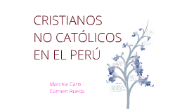 CRISTIANOS NO CATÓLICOS EN EL PERÚ