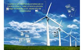 DISEÑO DE UN PROTOTIPO GENERADOR DE ENERGÍA EÓLICA  PARA LA VEREDA JORDAN BAJO KILOMETRO 4 DEL MUNICIPIO DE FUSAGASUGÁ