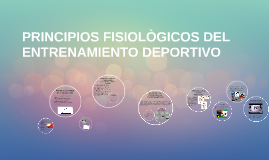 PRINCIPIOS FISIOLOGICOS DEL ENTRENAMIENTO DEPORTIVO