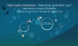 "Copy of """"Mah Gadla HaAhavtam – How Great Grew their Love"""