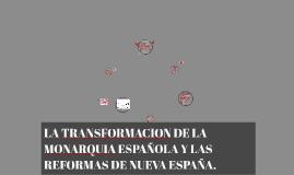 LA TRANSFORMACION DE LA MONARQUIA ESPAÑOLA Y LAS REFORMAS DE