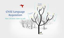 Copy of Child Language Acquisition
