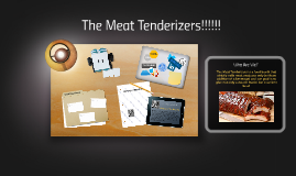 The Meat Tenderizers!!!!!!