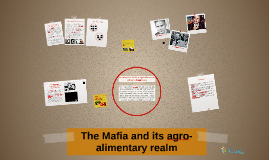 The Mafia and its agro-alimentary realm