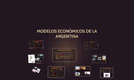 Copy of MODELOS ECONÓMICOS DE LA ARGENTINA