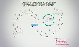 Copy of VALORES Y CUALIDADES DEL INGENIERO MECATRÓNICO  EGRESADO DE