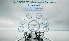 Lec 3 OPTO 225 (Ophthalmic Optics and Dispensing I)