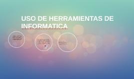 USO DE HERRAMIENTAS DE INFORMATICA