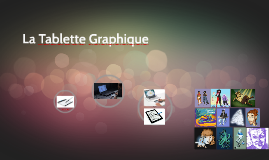 La Tablette Graphique