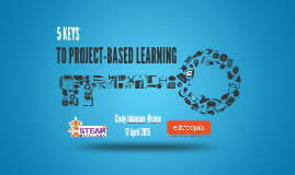 "Copy of ""5 Keys to PBL"" STEAMBarcelona, April 2015"