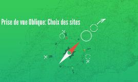 Prise de vue Oblique: Choix des sites