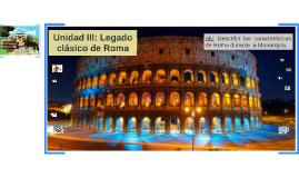 Unidad III: Legado clásico de Roma
