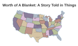 Worth of A Blanket: A Story Told in Things