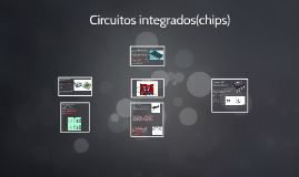 Circuitos integrados(chips)