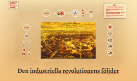 Copy of Industriella revolutionens konsekvenser
