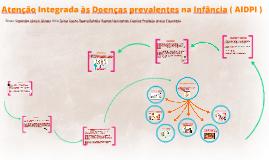 Copy of Atenção Integrada às Doenças revalentes na Infância ( AIDPI