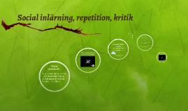 Social inlärning, repetition, kritik