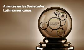 Avances en las Sociedades Latinoamericanas