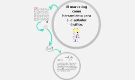 El marketing como herramienta para el diseñador Grafico.