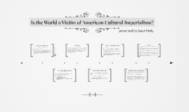 Is the World a Victim of American Cultural Imperialism?