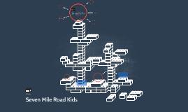 Seven Mile Road Kids