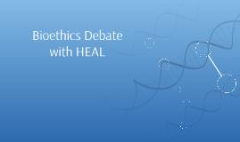 Bioethics Debate!