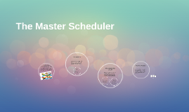 The Master Scheduler