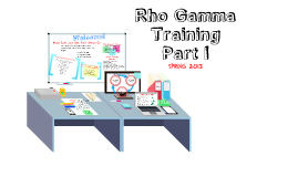 Copy of Rho Gamma Training: SPRING 2013