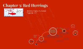 Chapter 3: Red Herrings Week 6
