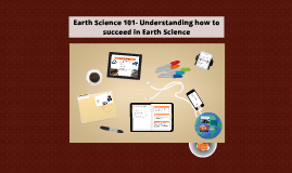 Science 101- Understanding how to succeed in Earth Science a