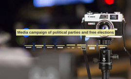 Media campaign of political parties and free elections