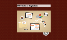 5.05 H Outsourcing Debate