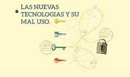 LA TECNOLOGIA Y SU MAL USO.