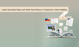 Copy of Good Citizenship Values and Youth Moral Recovery Program