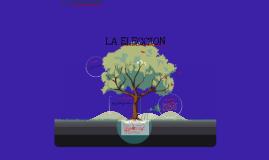 LA ELECCION