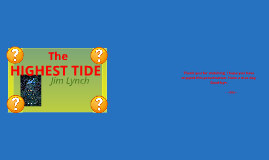 Highest Tide pt 2