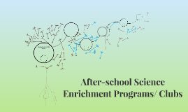 After-school Science Enrichment Programs/ Clubs