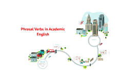 Phrasal Verbs in Academic English