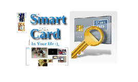 Smart Card in your life :)