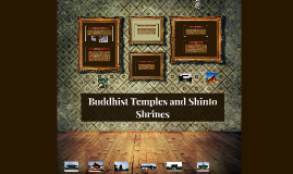 Buddhist Temples and Shinto Shrines