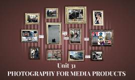 Unit 31 Photography for media products