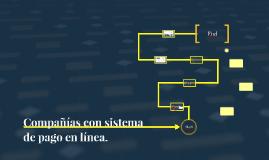 Compañias con sistema de pago en línea.
