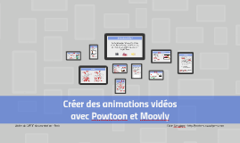 Créer des animations vidéos avec Powtoon et Moovly